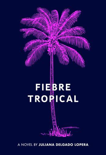 Amazon.com: Fiebre Tropical: A Novel (9781936932757): Delgado ...