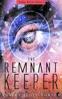 The Remnant Keeper (Tombs Rising Book 1) by [Scott-Norton, Robert]