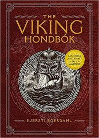 The Viking Hondbók: Eat, Dress, and Fight Like a Warrior