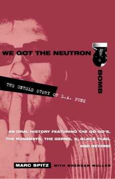Image result for We Got The Neutron Bomb by Brendan Mullen and Marc Spitz