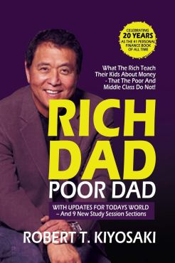 Rich Dad Poor Dad: What the Rich Teach their Kids About Money That The Poor And Middle Class Do Not!: Kiyosaki, Robert T: 9789463982856: Amazon.com: Books