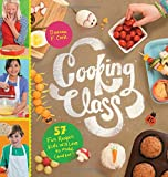 Cooking Class: 57 Fun Recipes Kids Will Love to Make (and Eat!)