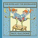 The Elves and the Shoemaker (Folk Tale Classics) (Paul Galdone Classics)
