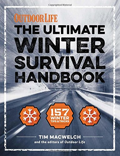 The Winter Survival Handbook: 157 Winter Tips and Tricks