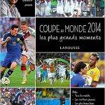 Coupe du Monde 2014 – Les plus grands moments