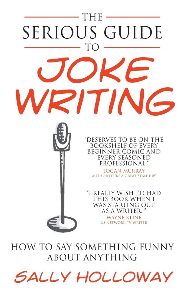 Buy The Serious Guide to Joke Writing: How To Say Something Funny