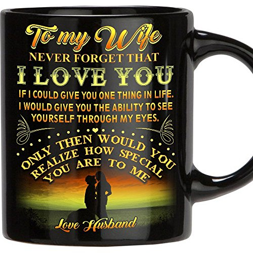 TERAVEX Designed gifts for wife - To My Wife Never Forget That I Love You | 11 oz Ceramic coffee mug | wedding anniversary gift for women, wife gifts from Husband, birthday gifts for wife - Black