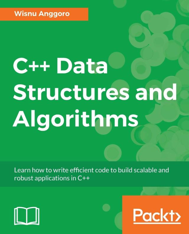 C++ Data Structures and Algorithms: Learn how to write efficient