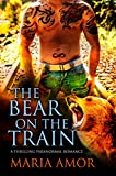 The Bear On The Train: A Thrilling Paranormal Romance