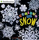 Curious About Snow (Smithsonian)