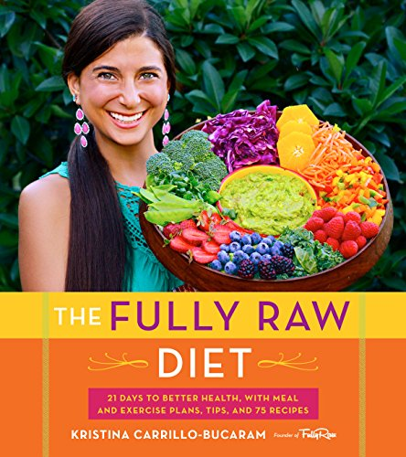 The Fully Raw Diet: 21 Days to Better...