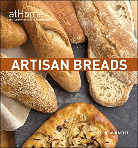 Artisan Breads at Home (at Home with The Culinary Institute of America)