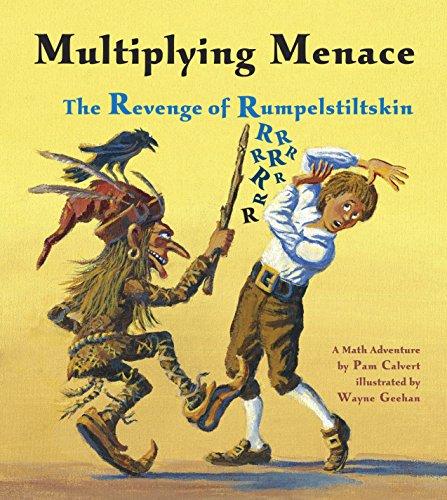 Multiplying Menace: The Revenge of Rumpelstiltskin (Charlesbridge Math Adventures)