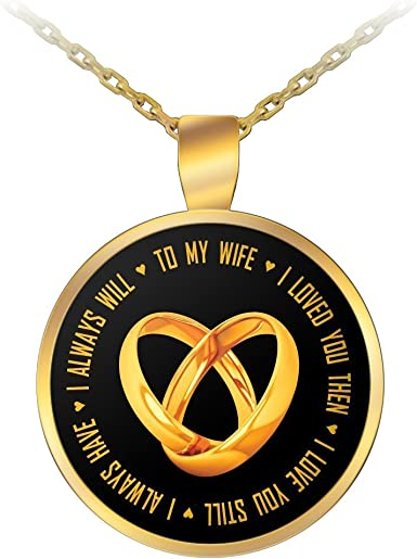 Amazon Com Best Birthday Present For Wife An Exquisite Golden Necklace To My Wife I Loved You Then I Love You Still I Always Have I Always Will Clothing