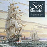 Sea Shanties: Rousing Songs from the Age of Sail