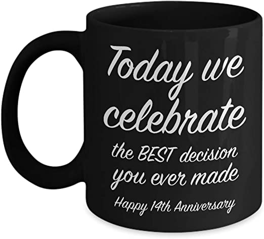 Amazon Com 14th Anniversary Gift Ideas For Him 14 Year Wedding Anniversary Gift For Her We Celebrate Unique Black Coffee Mug For Husband Wife 11 Oz Kitchen Dining