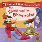 The Elves and the Shoemaker (First Favourite Tales)