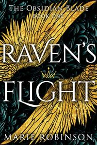 Raven's Flight by Marie Robinson