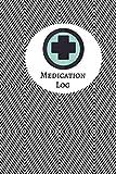 Medication Log: Personal Medication Administration Planner & Record Log Book, Undated Medication Checklist Organizer Journal, Track Medicine Intake ... 6'x9' with 120 pages (Medication Logbook)