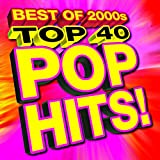 Top 40 Pop Hits! Best of 2000s