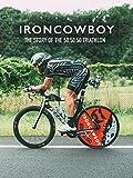 Iron Cowboy | The Story of the 50.50.50 Triathlon