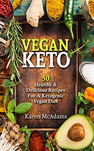 Vegan keto 50 healthy delicious recipes for a ketogenic vegan vegan keto 50 healthy delicious recipes for a ketogenic vegan diet vegan ketogenic cookbook book 1 forumfinder Image collections