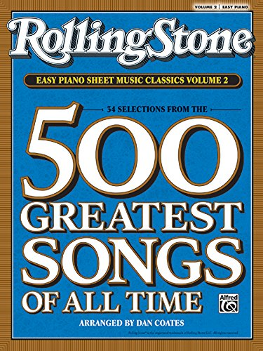Rolling Stone Easy Piano Sheet Music Classics, Vol 2: 34 Selections from the 500 Greatest Songs of All Time (Rolling Stone(R) Easy Piano Sheet Music Classics)