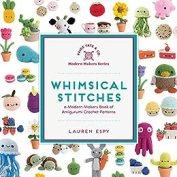 Whimsical Stitches: A Modern Makers Book of Amigurumi Crochet Patterns (English Edition) por [Espy, Lauren]