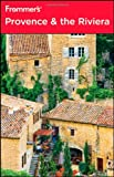 Frommer's Provence & the Riviera (Frommer's Complete Guides)