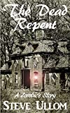 The Dead Repent: A Zombie's Story