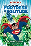 A Buried Starship (Superman Tales of the Fortress of Solitude)