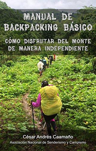 Manual de Backpacking Básico: Cómo Disfrutar del Monte de Manera Independiente