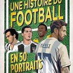 Une histoire du Football en 50 portraits