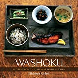 Washoku: Recipes from the Japanese Home Kitchen: A Cookbook
