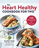 The Heart Healthy Cookbook for Two: 125 Perfectly Portioned Low Sodium, Low Fat Recipes