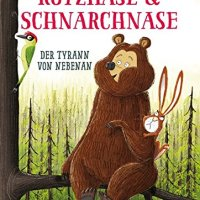 Rotzhase & Schnarchnase - Der Tyrann von nebenan / Julian Gough. Illustriert von Jim Field