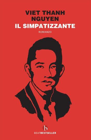 Il Simpatizzante di Viet Thanh Nguyen, traduzione di Luca Briasco, Beat edizioni, collana Beatbesteller, 2019