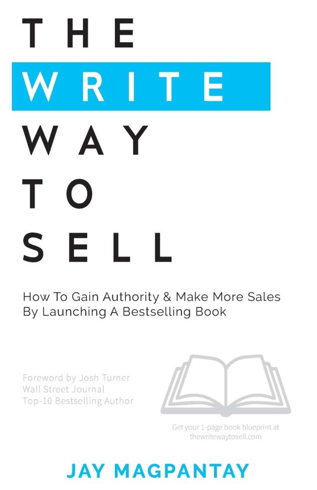 The Write Way To Sell: How To Gain Authority & Make More Sales By