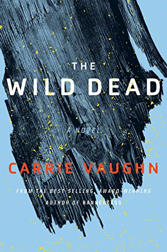 The Wild Dead (The Bannerless Saga Book 2) by [Vaughn, Carrie]