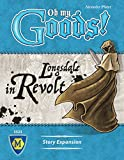 Oh My Goods: Longsdale in Revolt Expansion