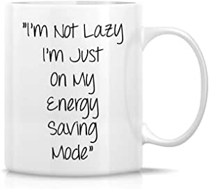 I'm Not Lazy I'm Just on My Energy Saving Mode Funny