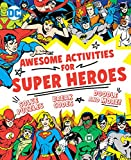 Awesome Activities for Super Heroes (23) (DC Super Heroes)