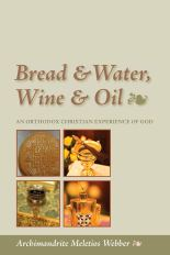 Bread & Water, Wine & Oil: An Orthodox Christian Experience of God: Webber, Father  Meletios: 9781888212914: Amazon.com: Books