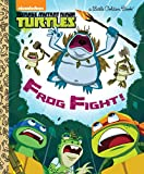 Frog Fight! (Teenage Mutant Ninja Turtles) (Little Golden Book)