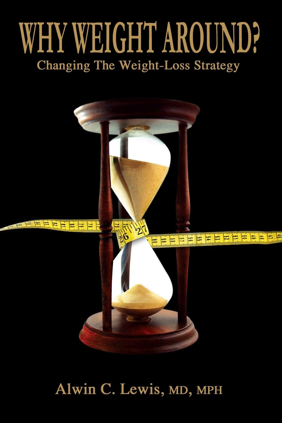 Why Weight Around? Changing The Weight Loss Strategy 1