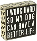 Primitives by Kathy Pawprint Trimmed Box Sign, 5' Square, Dog Can Have a Better Life