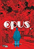 Opus, Band 1