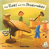 Elves and the Shoemaker (Flip-Up Fairy Tales)