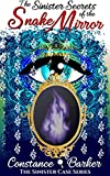 The Sinister Secrets of the Snake Mirror (The Sinister Case Series Book 1)