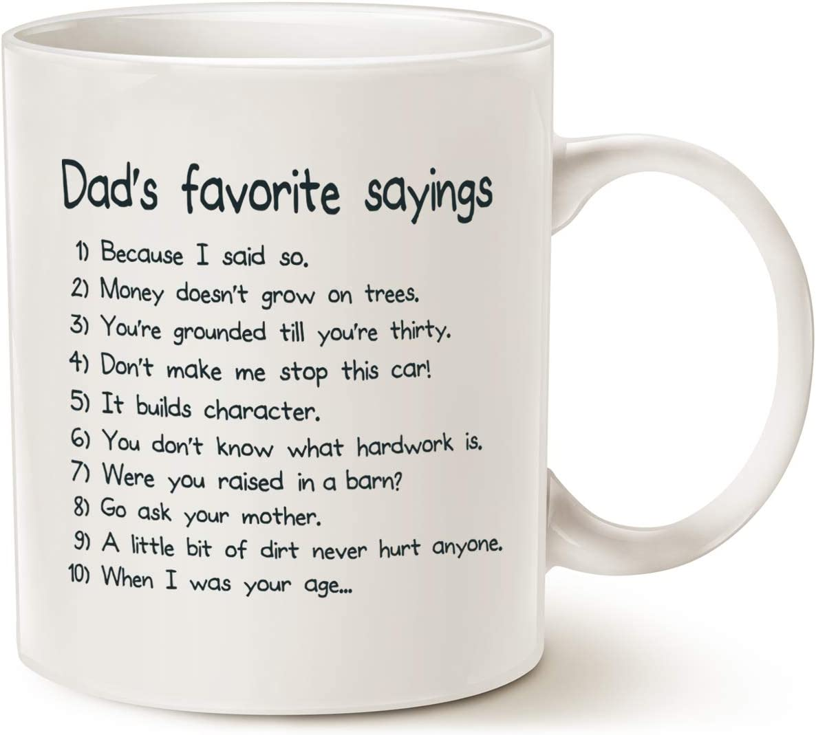 Amazon Com Mauag Fathers Day Gifts Funny Dads Favorite Sayings Coffee Mug Funny Dadisms Written In A Top Ten List Best Birthday Gifts For Dad Father Cup White 11 Oz Kitchen Dining